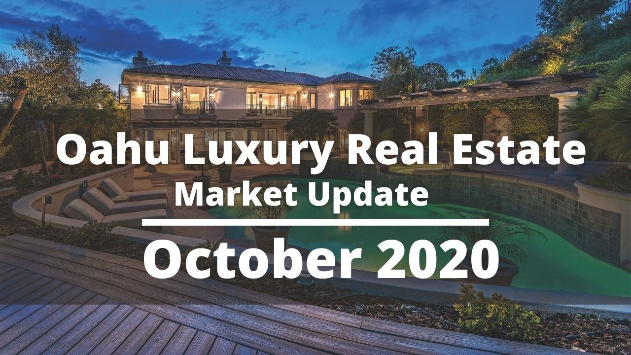Oahu Luxury Real Estate Market Report For October 2020 | Are Mainland Buyer's Back?