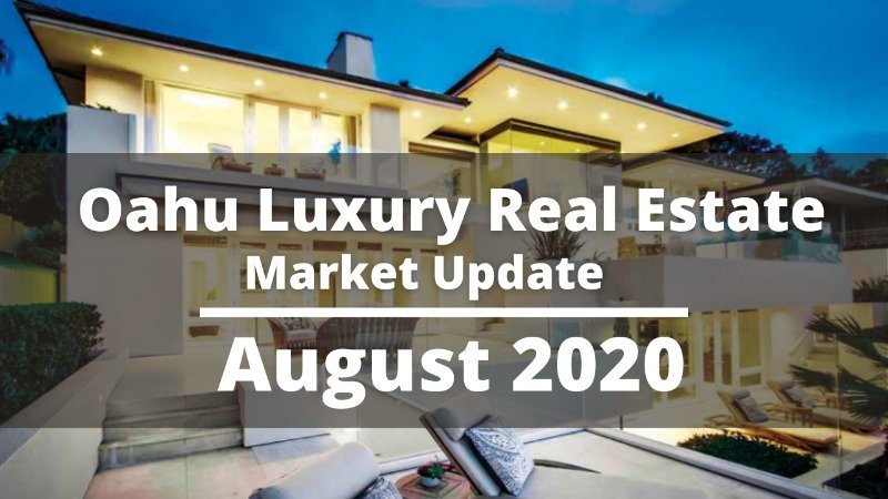 Oahu Luxury Real Estate Market Report for August 2020