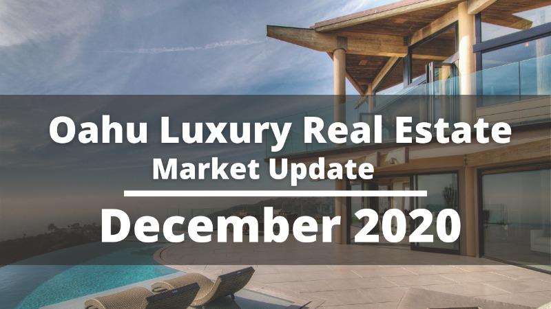 Oahu Luxury Real Estate Market Update December 2020